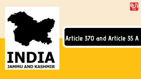 Article 370 and Article 35 A