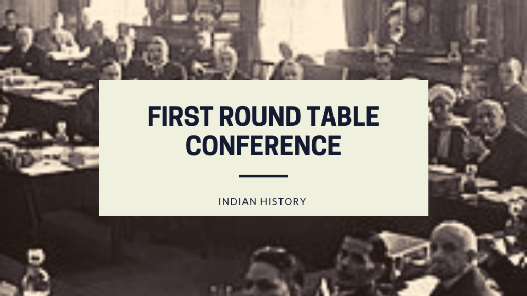 Picture of: Round Table Conferences Constitutional Reform In British India Ssc 2019