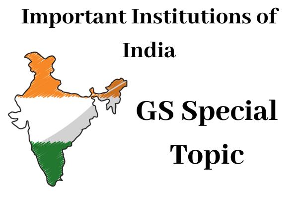 Important Institutions of India
