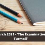 March 2021 – 'The examination turmoil'